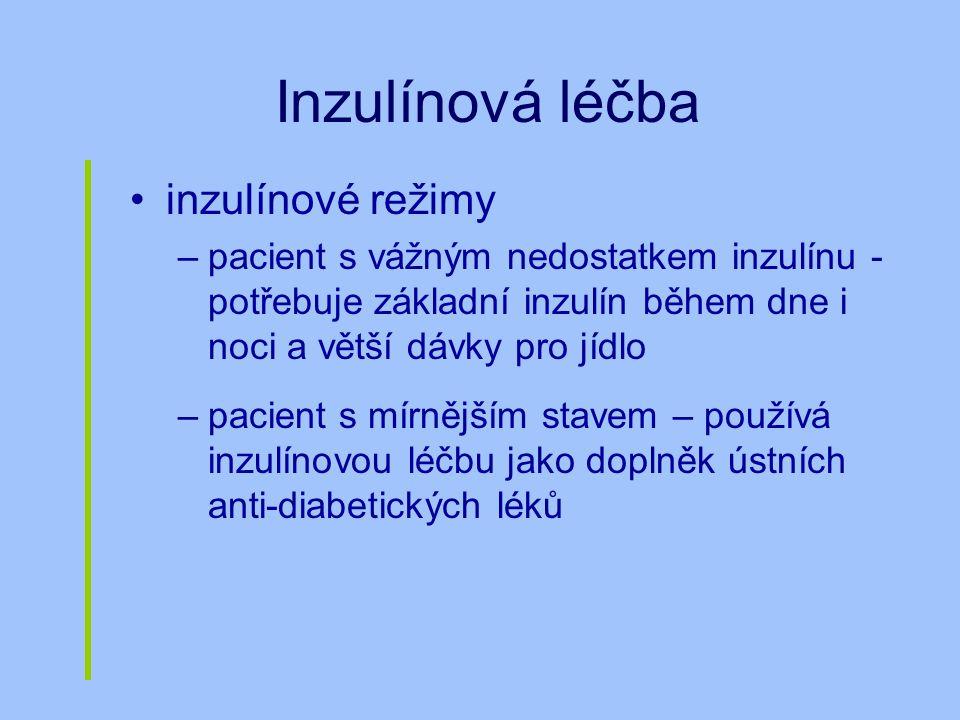 Inzulínová léčba inzulínové režimy –pacient s vážným nedostatkem inzulínu - potřebuje základní inzulín během dne i noci a větší dávky pro jídlo –pacie