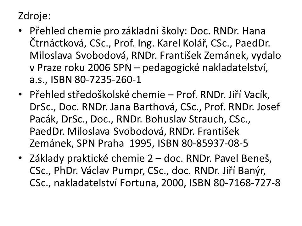 Zdroje: Přehled chemie pro základní školy: Doc. RNDr.