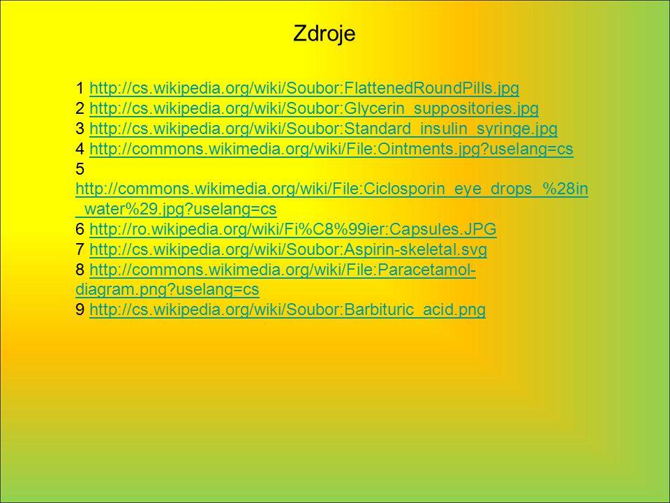 1 http://cs.wikipedia.org/wiki/Soubor:FlattenedRoundPills.jpghttp://cs.wikipedia.org/wiki/Soubor:FlattenedRoundPills.jpg 2 http://cs.wikipedia.org/wik