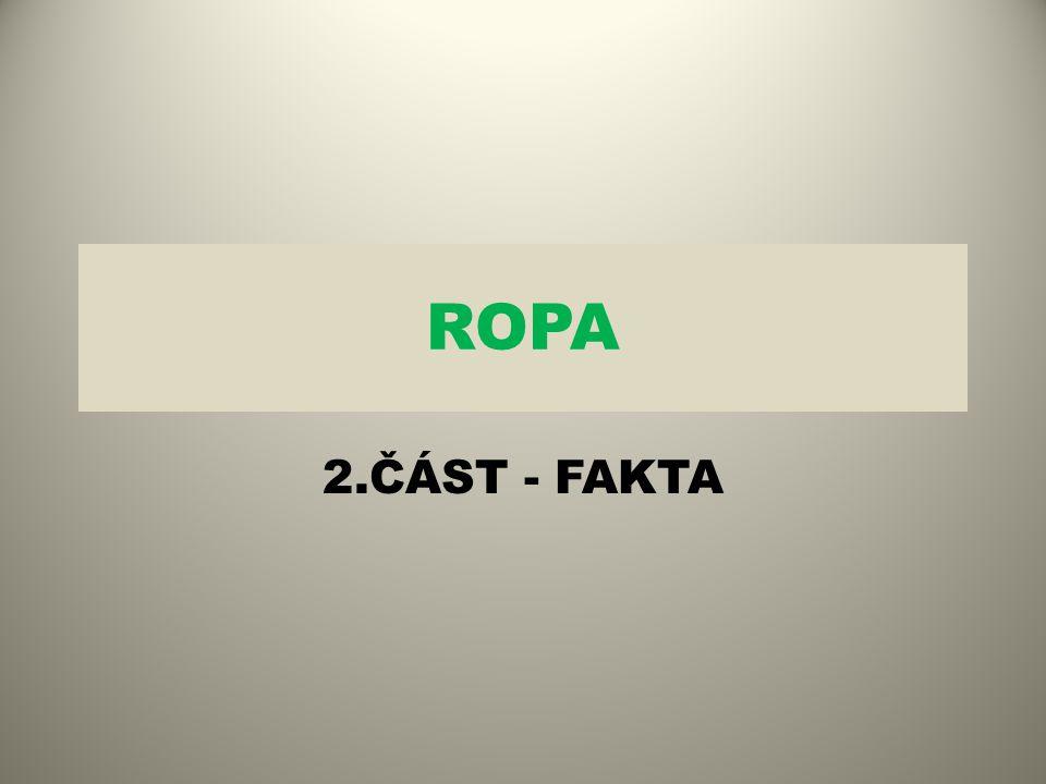ROPA 2.ČÁST - FAKTA