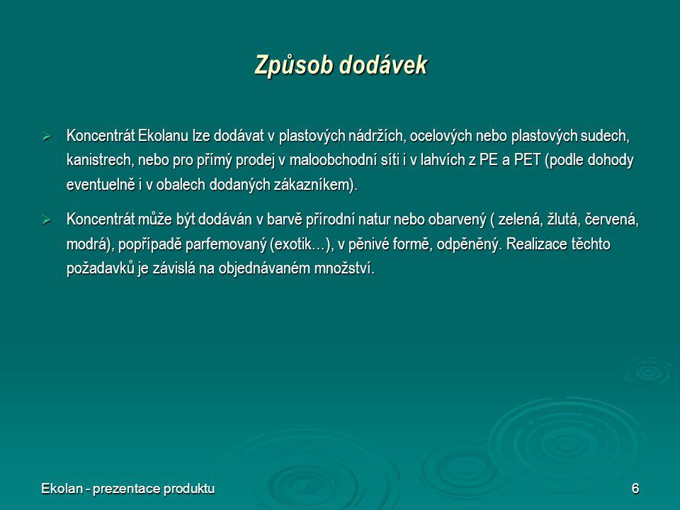 Ekolan - prezentace produktu6 Způsob dodávek  Koncentrát Ekolanu lze dodávat v plastových nádržích, ocelových nebo plastových sudech, kanistrech, neb