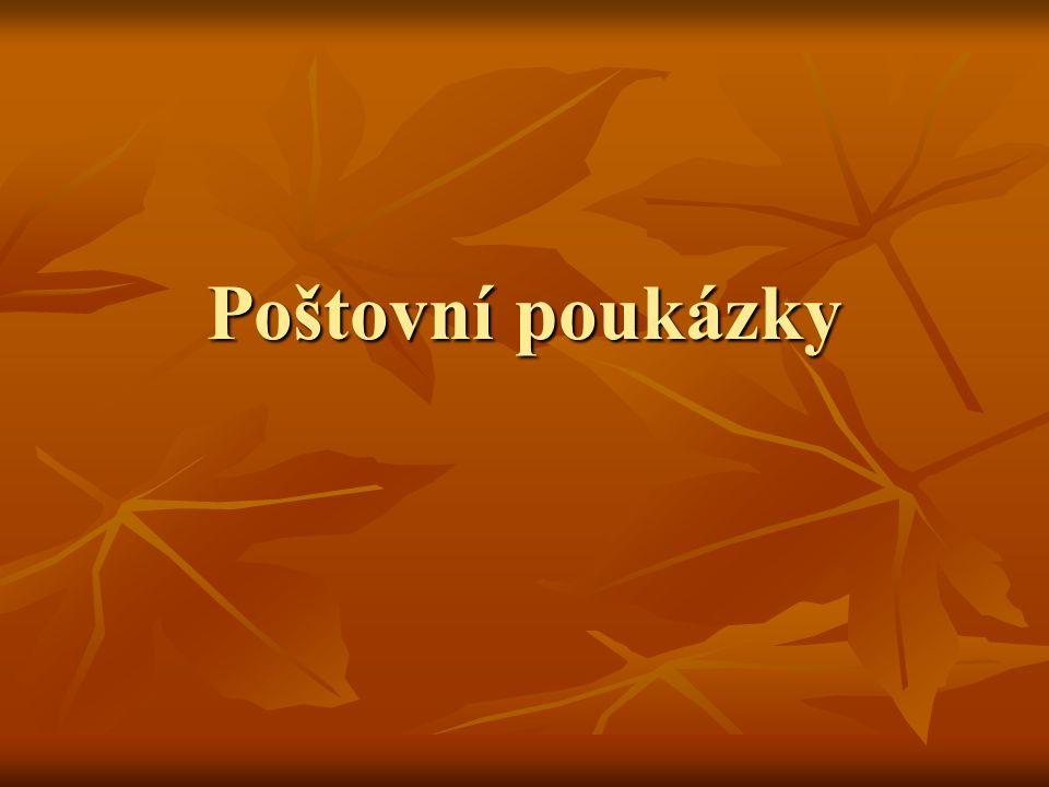 jsou doklady hotovostního i bezhotovostního platebního styku, které zavedla Česká pošta, a.s.