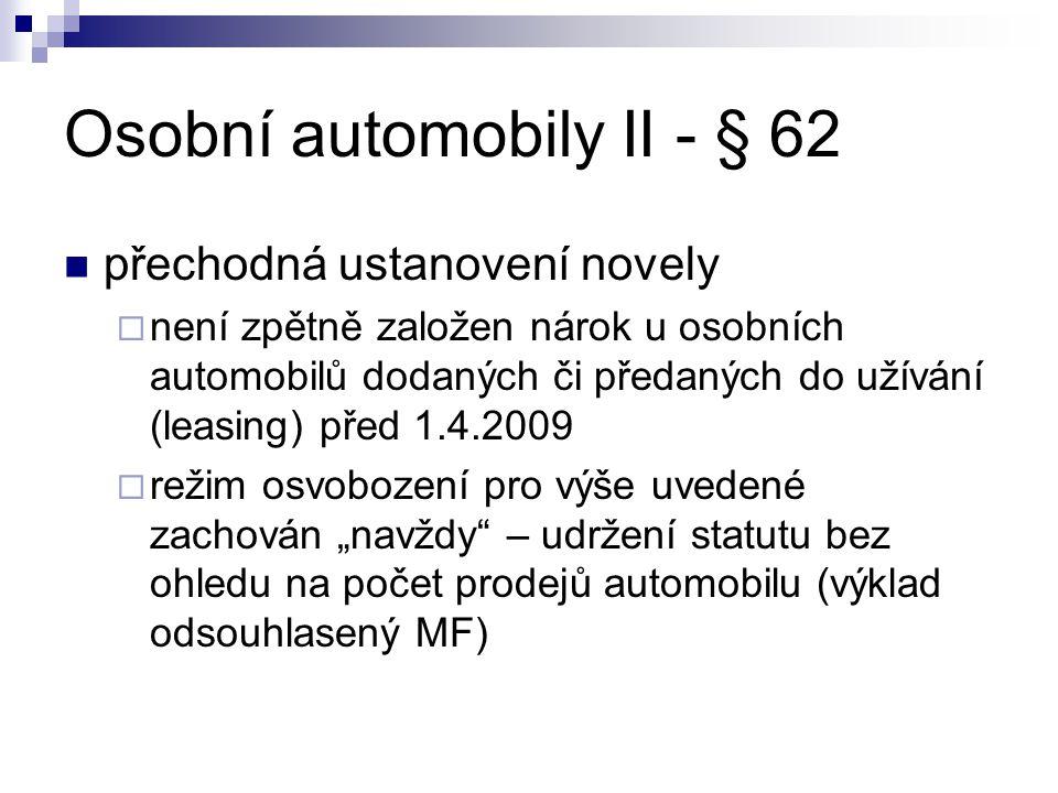 Osobní automobily II - § 62 přechodná ustanovení novely  není zpětně založen nárok u osobních automobilů dodaných či předaných do užívání (leasing) p