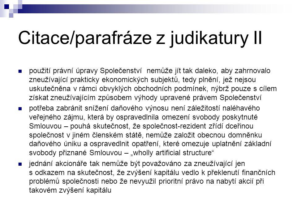 Citace/parafráze z judikatury II použití právní úpravy Společenství nemůže jít tak daleko, aby zahrnovalo zneužívající prakticky ekonomických subjektů