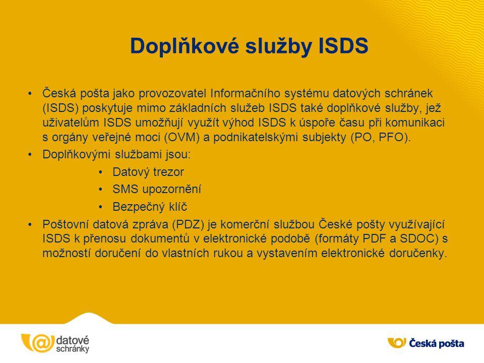 Doplňkové služby ISDS Česká pošta jako provozovatel Informačního systému datových schránek (ISDS) poskytuje mimo základních služeb ISDS také doplňkové
