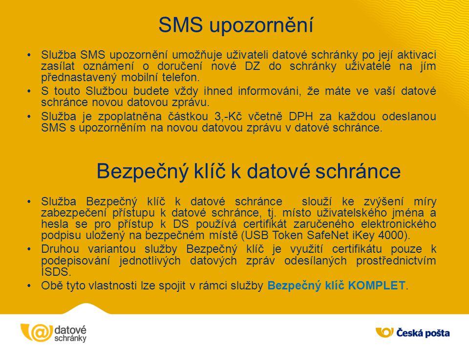 SMS upozornění Služba SMS upozornění umožňuje uživateli datové schránky po její aktivaci zasílat oznámení o doručení nové DZ do schránky uživatele na