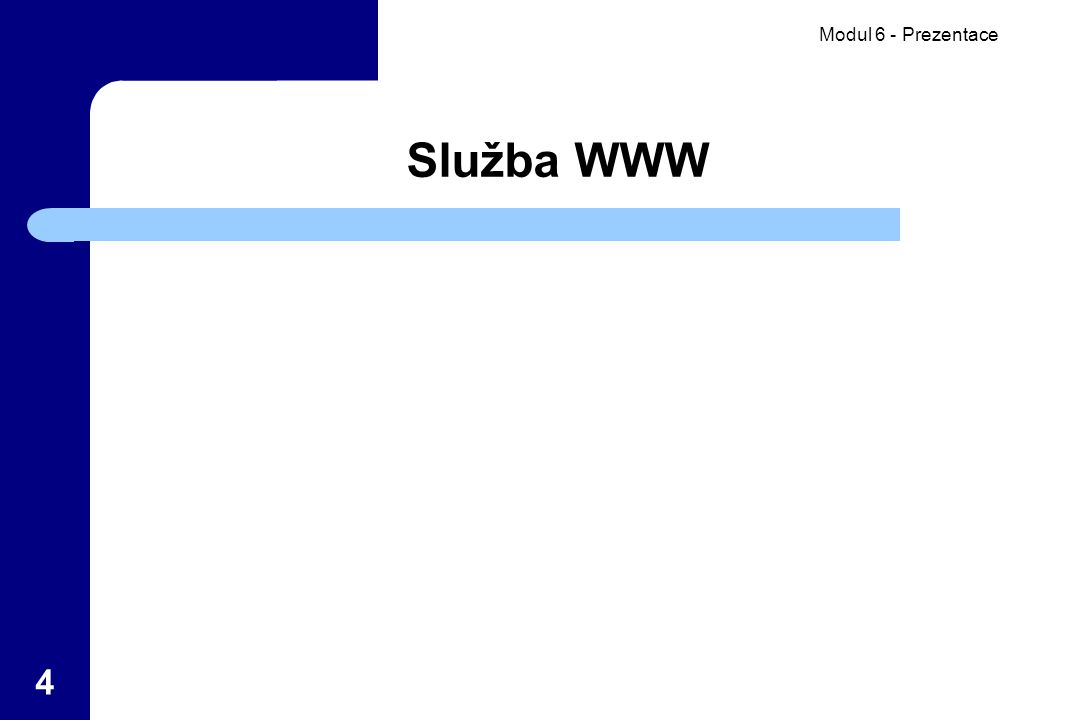 Modul 6 - Prezentace 4 Služba WWW