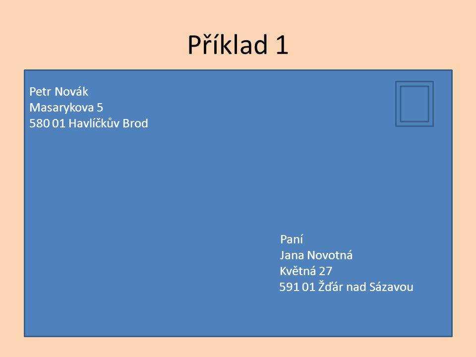 Příklad 2 Petr Novák Masarykova 5 580 01 Havlíčkův Brod Trademax, a.