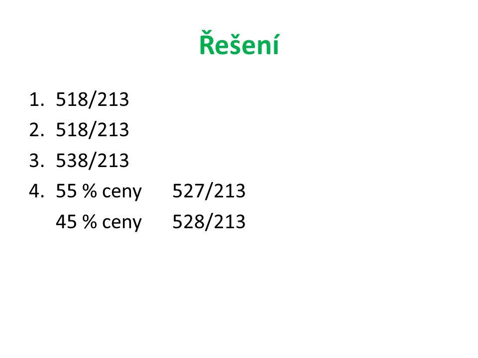 Řešení 1.518/213 2.518/213 3.538/213 4.55 % ceny527/213 45 % ceny528/213