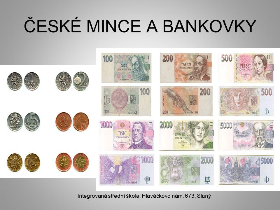ČESKÉ MINCE A BANKOVKY Integrovaná střední škola, Hlaváčkovo nám. 673, Slaný