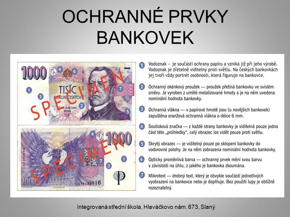 OCHRANNÉ PRVKY BANKOVEK Integrovaná střední škola, Hlaváčkovo nám. 673, Slaný