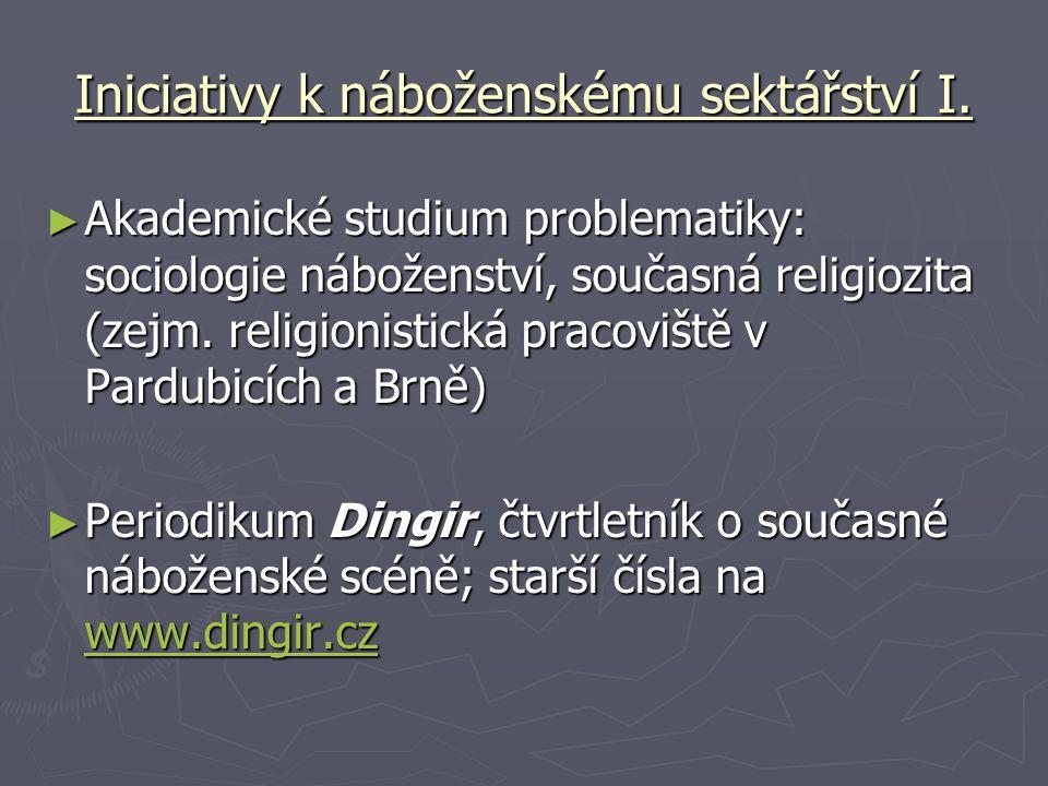 Iniciativy k náboženskému sektářství I. ► Akademické studium problematiky: sociologie náboženství, současná religiozita (zejm. religionistická pracovi