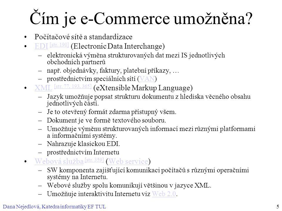 Dana Nejedlová, Katedra informatiky EF TUL5 Čím je e-Commerce umožněna? Počítačové sítě a standardizace EDI [str. 190] (Electronic Data Interchange)ED