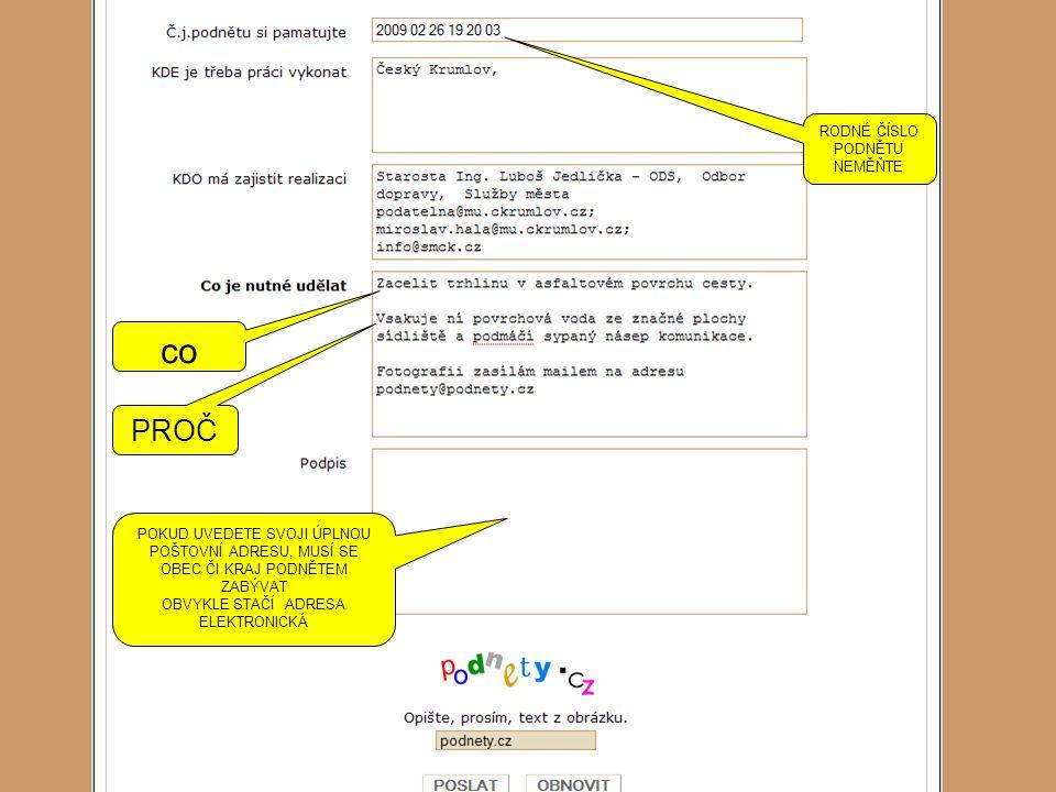 POTVRZENÍ O VKLADU PODNĚTU Číslo podnětu, případně celou stránku si zkopírujte a uložte v počítači.