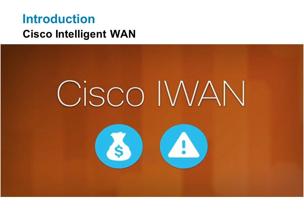 Introduction Cisco Intelligent WAN