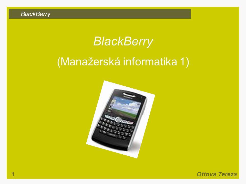 BlackBerry 1Ottová Tereza BlackBerry (Manažerská informatika 1)