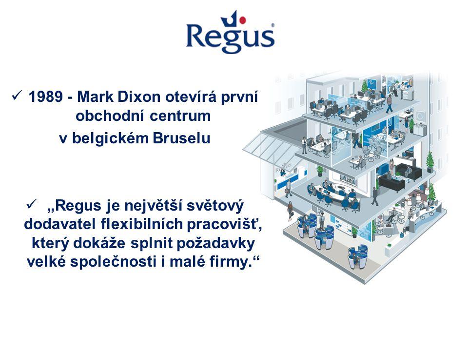 """1989 - Mark Dixon otevírá první obchodní centrum v belgickém Bruselu """"Regus je největší světový dodavatel flexibilních pracovišť, který dokáže splnit požadavky velké společnosti i malé firmy."""
