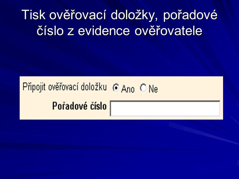 Tisk ověřovací doložky, pořadové číslo z evidence ověřovatele