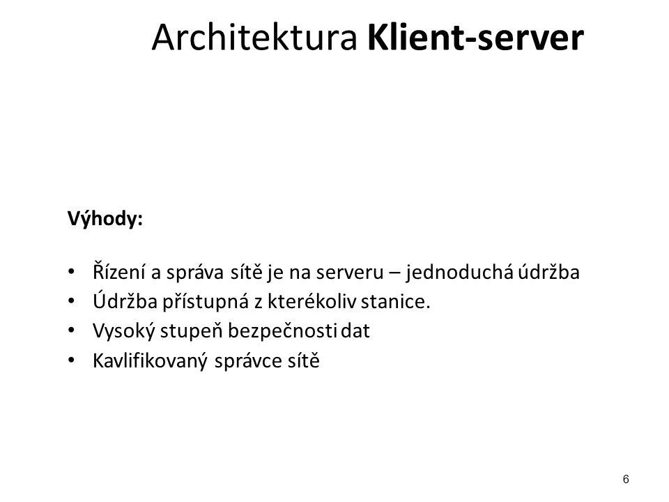 Architektura Klient-server Nevýhody: Náklady na síťový operační systém Náklady na server Náklady na správce sítě Architektura vhodná pro rozsáhlé sítě (desítky až stovky počítačů) NOVELL Netware Windows NT Server 7