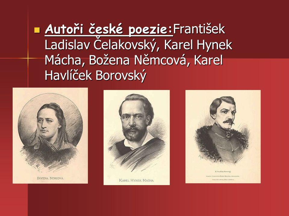 Autoři české poezie: František Ladislav Čelakovský, Karel Hynek Mácha, Božena Němcová, Karel Havlíček Borovský Autoři české poezie: František Ladislav