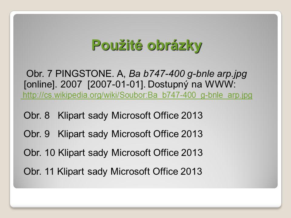 Použité obrázky Obr. 1 Klipart sady Microsoft Office 2013 Obr.