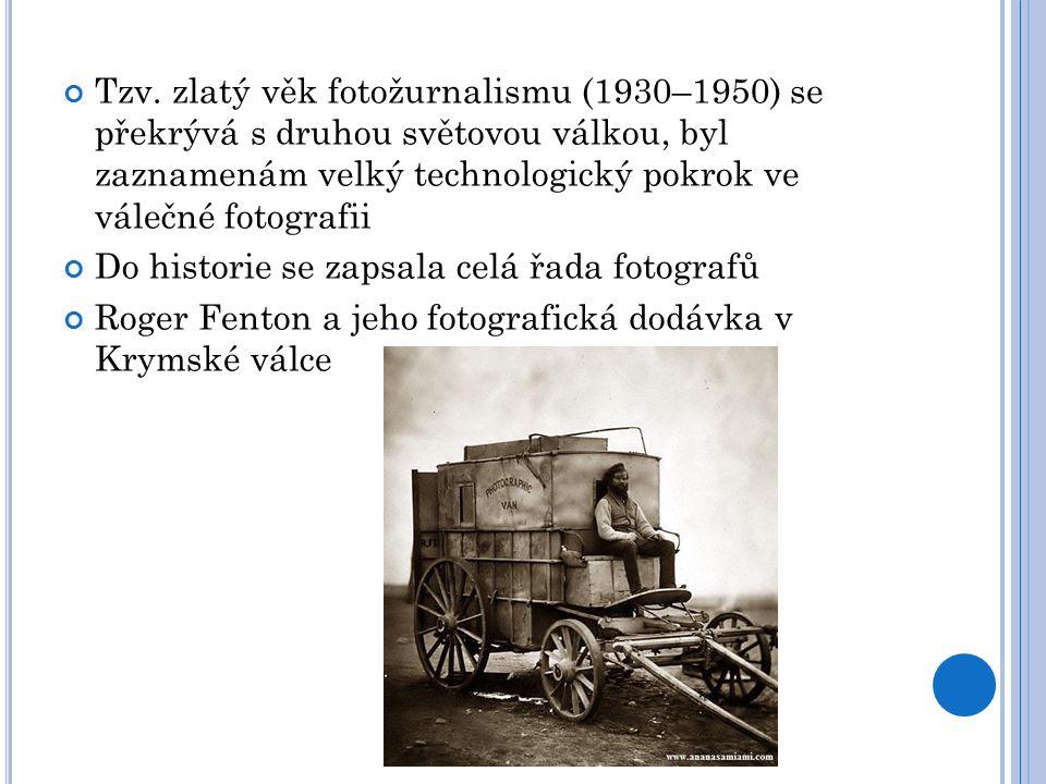 Tzv. zlatý věk fotožurnalismu (1930–1950) se překrývá s druhou světovou válkou, byl zaznamenám velký technologický pokrok ve válečné fotografii Do his