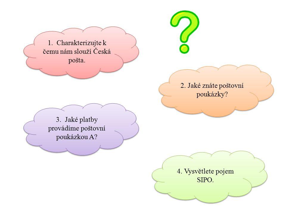 1. Charakterizujte k čemu nám slouží Česká pošta.