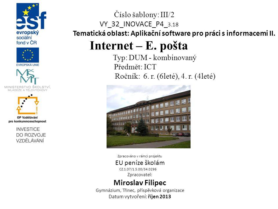 Číslo šablony: III/2 VY_32_INOVACE_P4_ 3.18 Tematická oblast: Aplikační software pro práci s informacemi II.