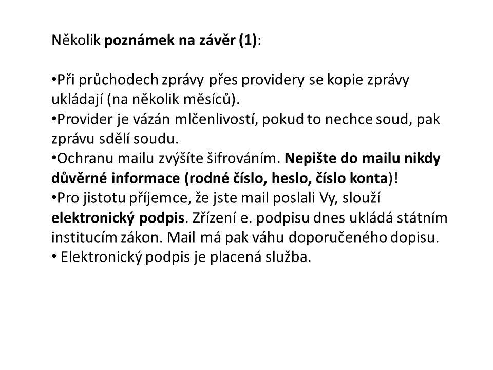 Několik poznámek na závěr (1): Při průchodech zprávy přes providery se kopie zprávy ukládají (na několik měsíců).