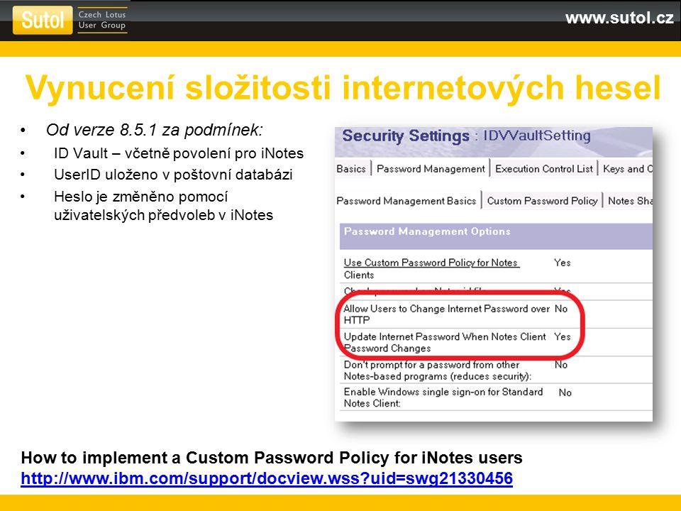 www.sutol.cz Od verze 8.5.1 za podmínek: ID Vault – včetně povolení pro iNotes UserID uloženo v poštovní databázi Heslo je změněno pomocí uživatelskýc