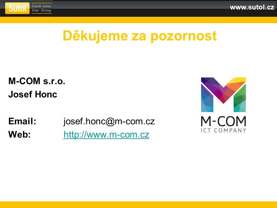 www.sutol.cz M-COM s.r.o. Josef Honc Email:josef.honc@m-com.cz Web:http://www.m-com.cz Děkujeme za pozornost