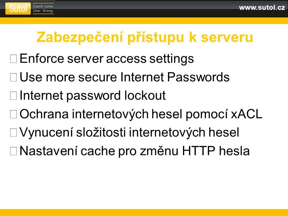 www.sutol.cz  Enforce server access settings  Use more secure Internet Passwords  Internet password lockout  Ochrana internetových hesel pomocí xA