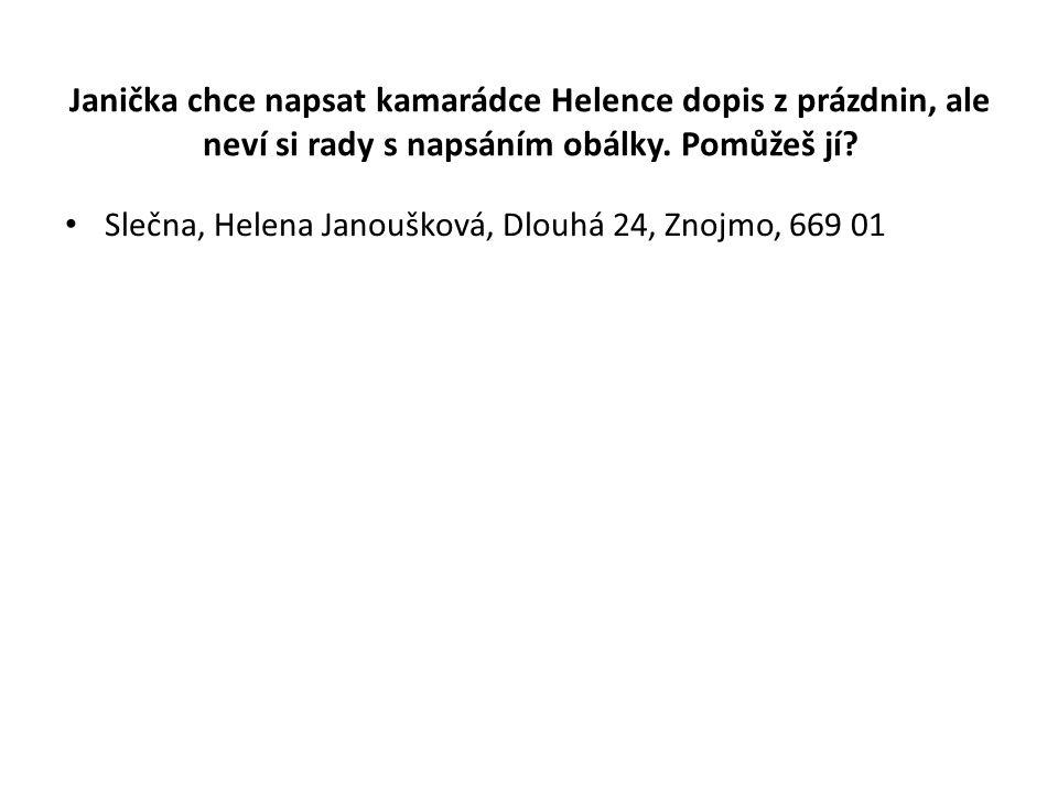 Janička chce napsat kamarádce Helence dopis z prázdnin, ale neví si rady s napsáním obálky.