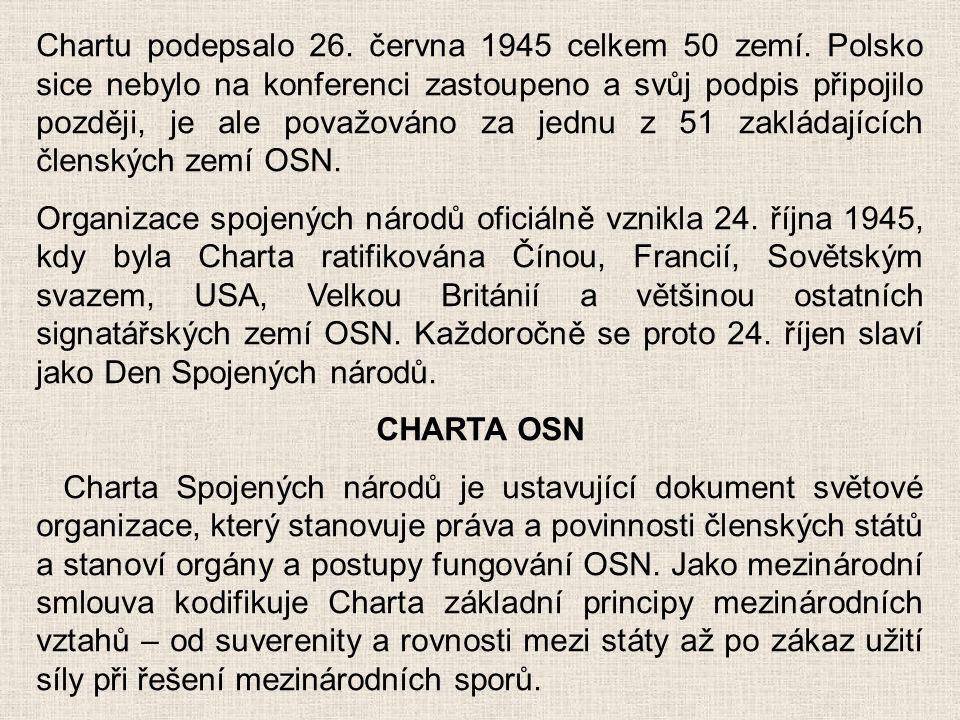 Chartu podepsalo 26. června 1945 celkem 50 zemí. Polsko sice nebylo na konferenci zastoupeno a svůj podpis připojilo později, je ale považováno za jed