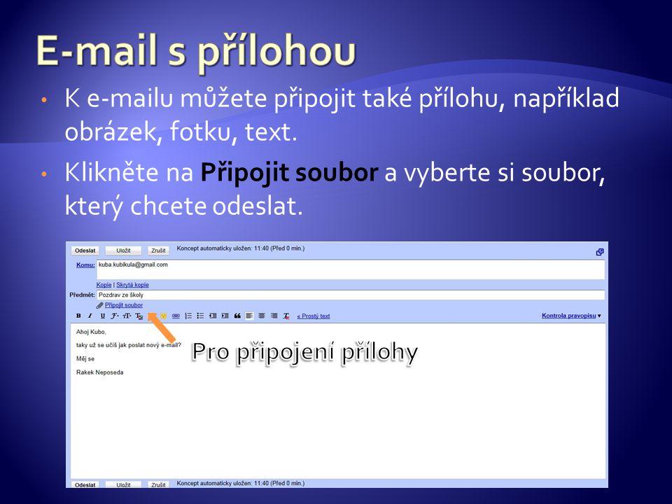 K e-mailu můžete připojit také přílohu, například obrázek, fotku, text.