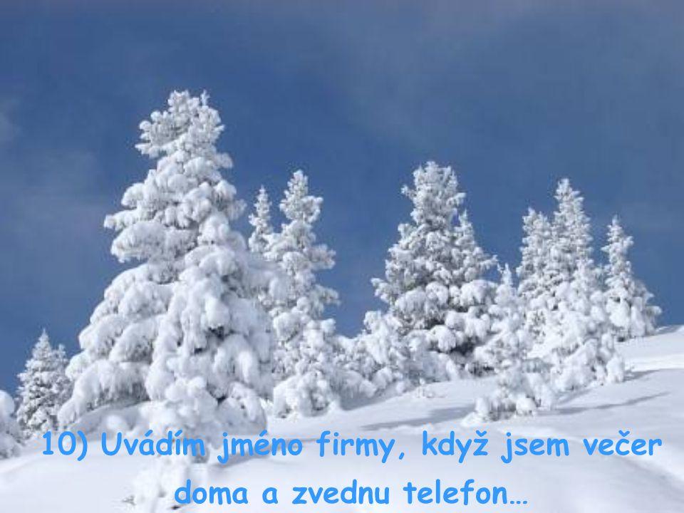 9) Z domova se pokouším volat přes nulu…