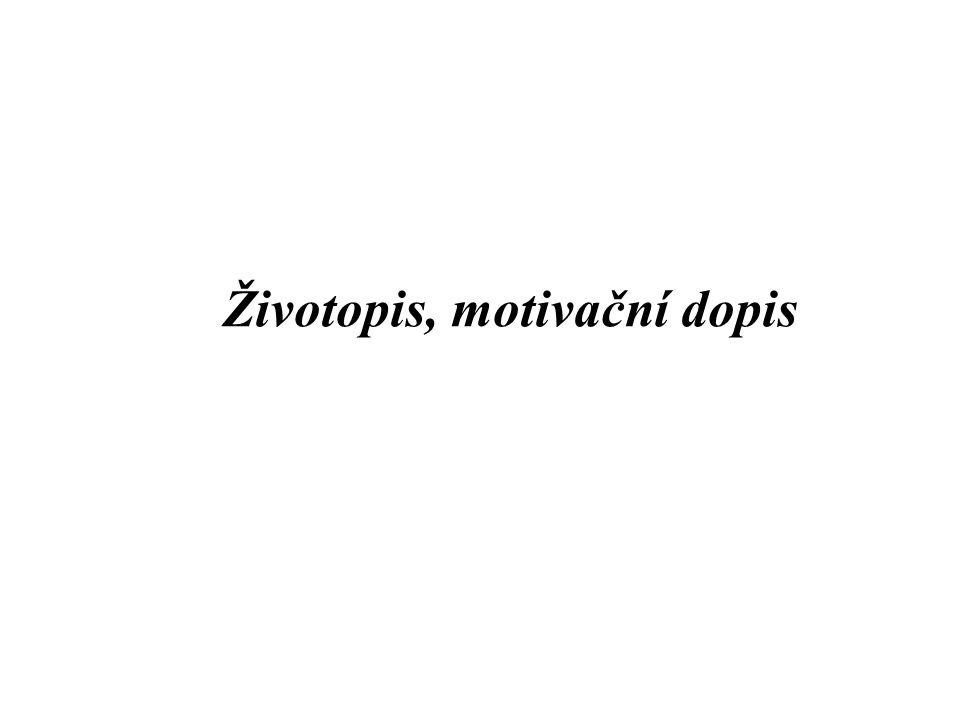 Životopis, motivační dopis
