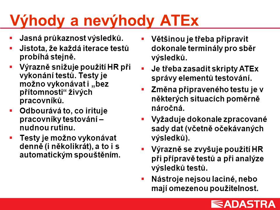 Výhody a nevýhody ATEx  Jasná průkaznost výsledků.