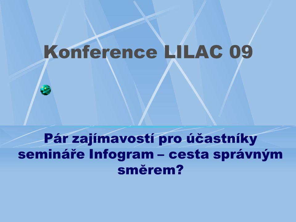 Konference LILAC 09 Pár zajímavostí pro účastníky semináře Infogram – cesta správným směrem?