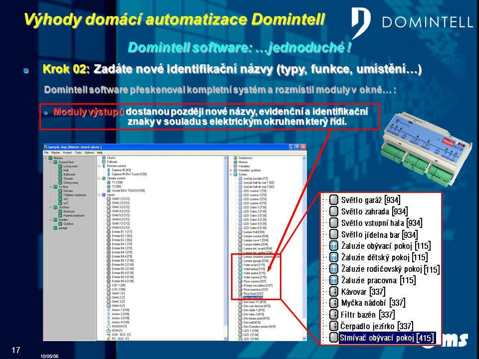 10/05/06 17 Výhody domácí automatizace Domintell Domintell software: …jednoduché .
