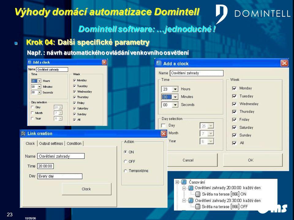 10/05/06 23 Výhody domácí automatizace Domintell Domintell software: …jednoduché .