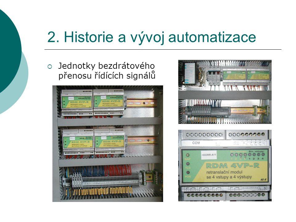2. Historie a vývoj automatizace  Jednotky bezdrátového přenosu řídících signálů