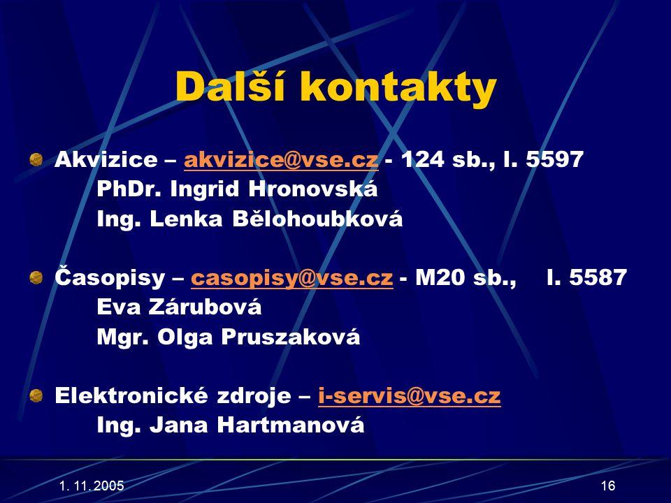 1. 11. 200516 Další kontakty Akvizice – akvizice@vse.cz - 124 sb., l.