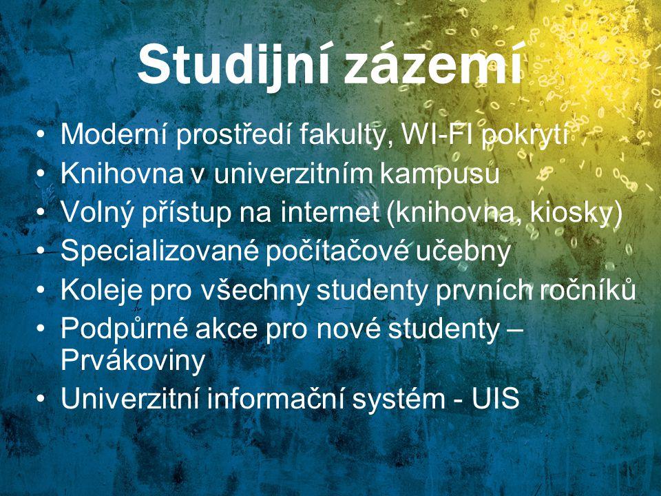 Studijní zázemí Moderní prostředí fakulty, WI-FI pokrytí Knihovna v univerzitním kampusu Volný přístup na internet (knihovna, kiosky) Specializované p