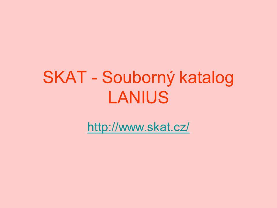 SKAT - Souborný katalog LANIUS http://www.skat.cz/