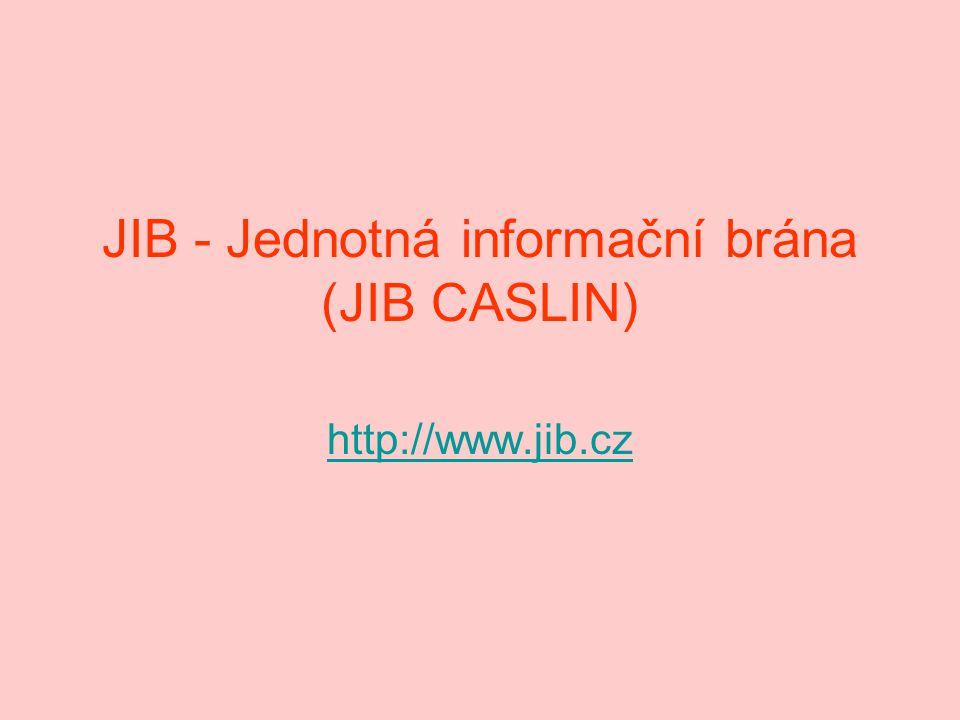 JIB - Jednotná informační brána (JIB CASLIN) http://www.jib.cz