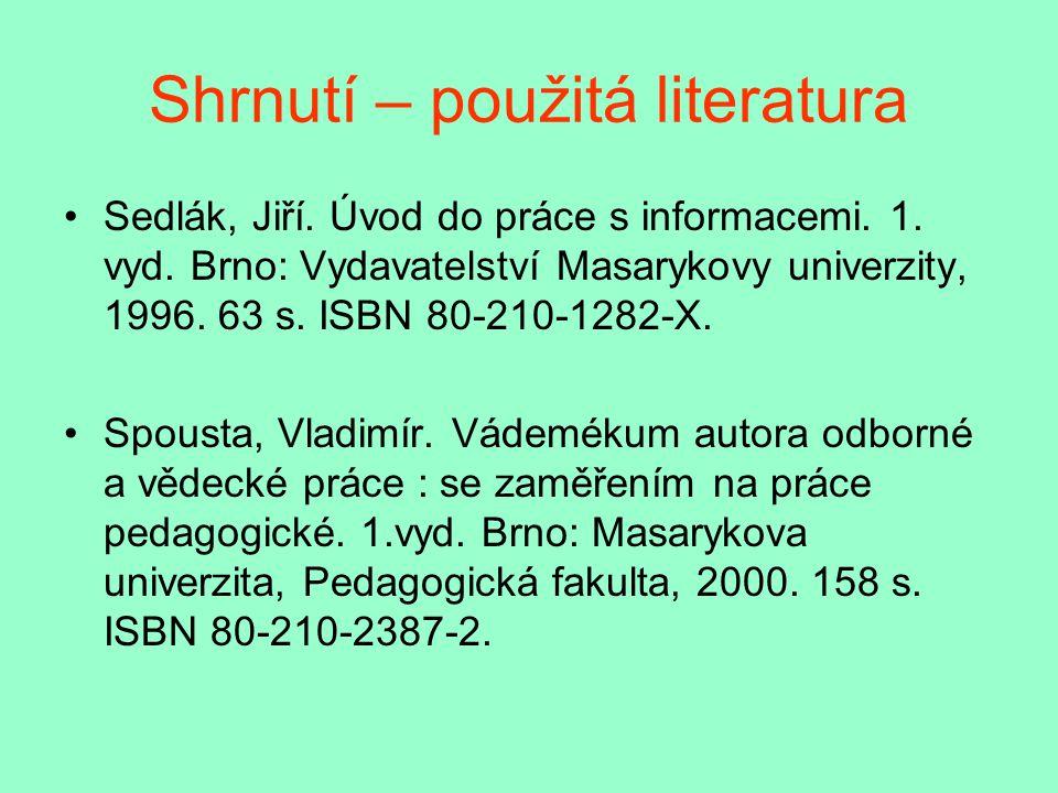 Shrnutí – použitá literatura Sedlák, Jiří. Úvod do práce s informacemi.