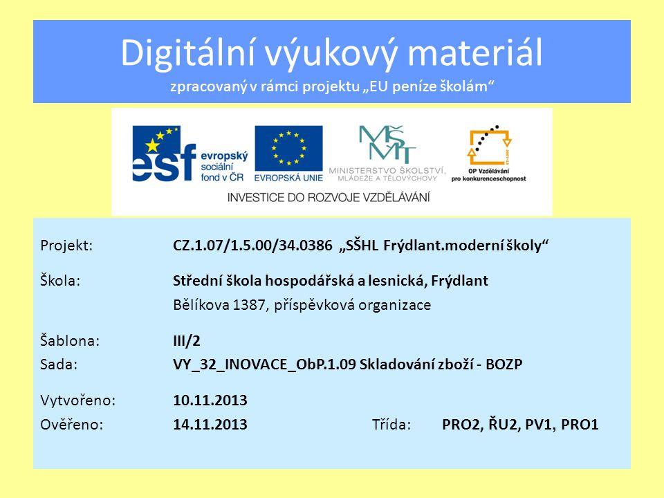 Skladování zboží Vzdělávací oblast:Odborné předměty Předmět:Obchodní provoz Ročník:1., 2.