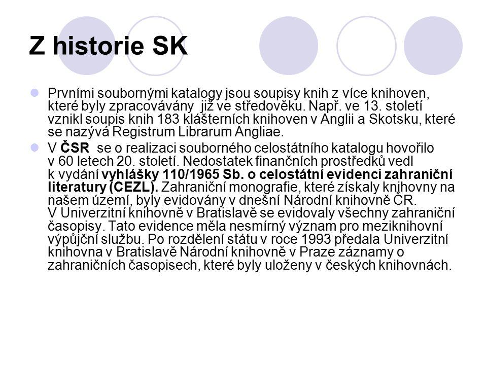 Typy souborných elektronických katalogůelektronických katalogů Reálné souborné katalogy – záznamy o dokumentech jsou importovány do jedné báze a na základě duplicity slučovány.