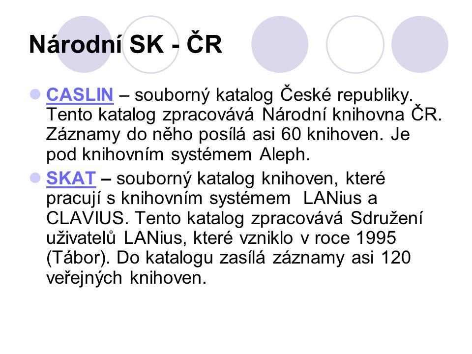 Národní SK - ČR CASLIN – souborný katalog České republiky. Tento katalog zpracovává Národní knihovna ČR. Záznamy do něho posílá asi 60 knihoven. Je po